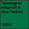 Tannengrün Pantone 1505U